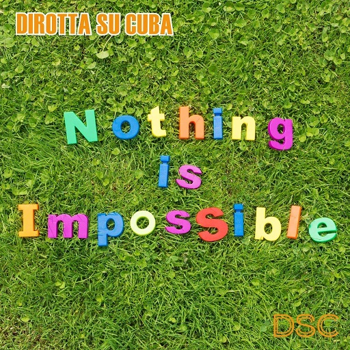 Nothing-Is-Impossibile